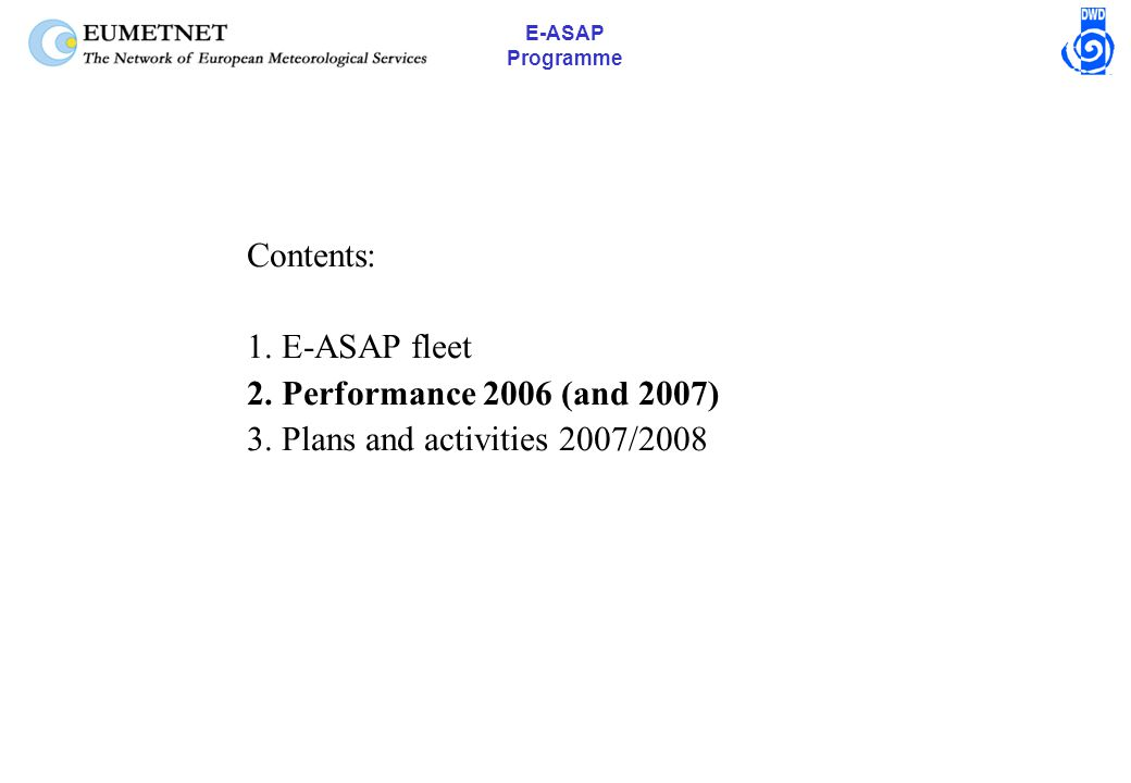 E-ASAP Programme Contents: 1. E-ASAP fleet 2. Performance 2006 (and 2007) 3.