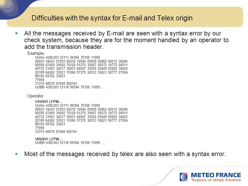 Difficulties with the syntax for E-mail and Telex origin  All the messages received by E-mail are seen with a syntax error by our check system, becau