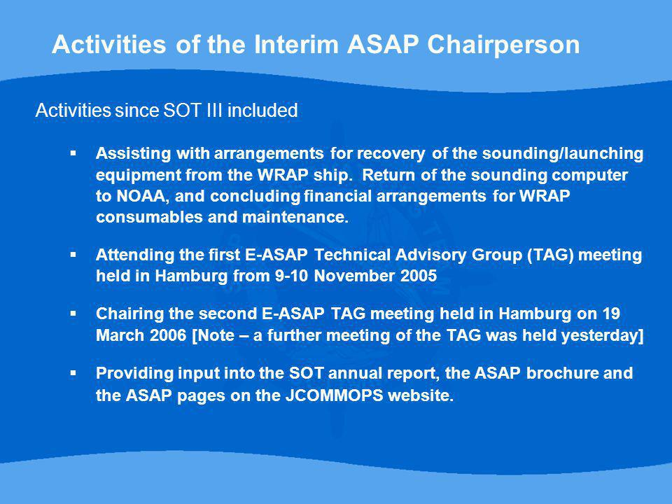 Activities since SOT III included  Assisting with arrangements for recovery of the sounding/launching equipment from the WRAP ship.
