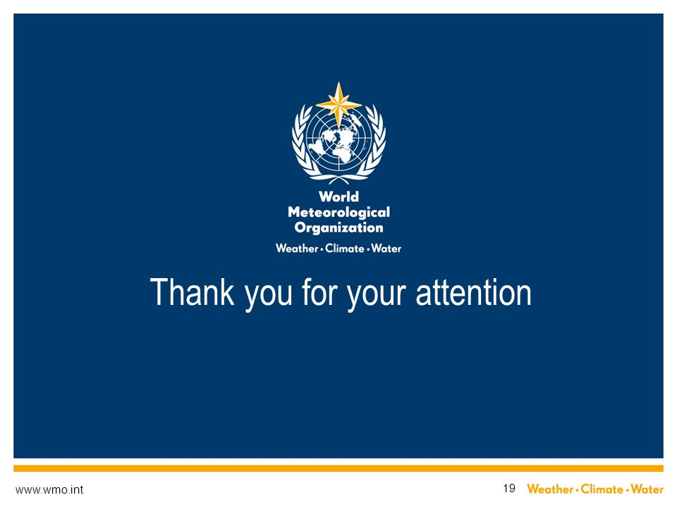 www.wmo.int 19 Thank you for your attention