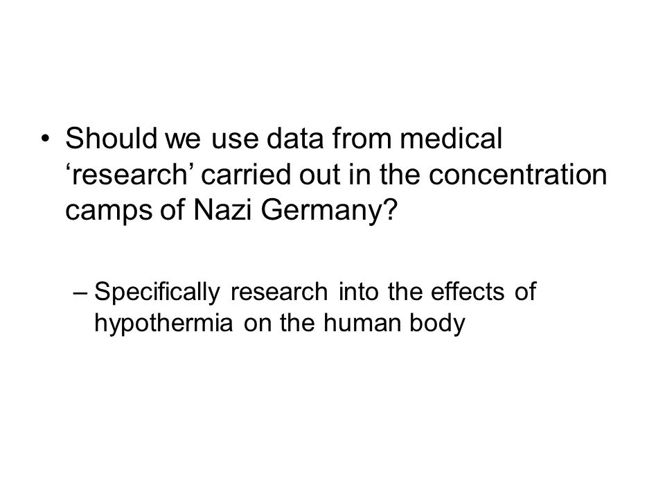 Should we use data from medical 'research' carried out in the concentration camps of Nazi Germany.