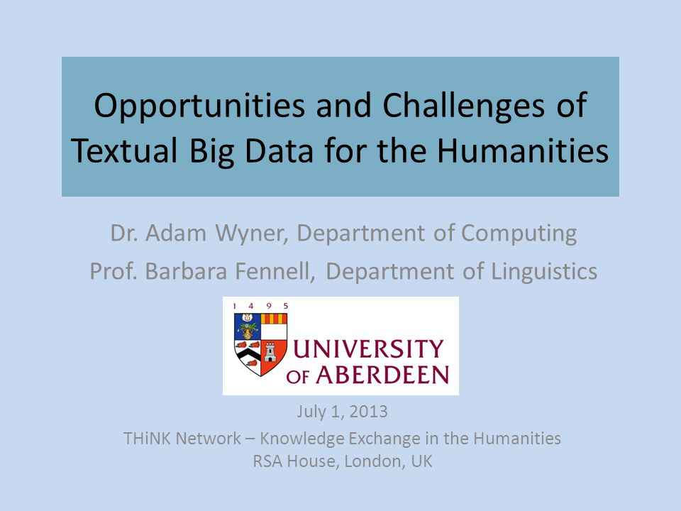 Opportunities and Challenges of Textual Big Data for the Humanities Dr.