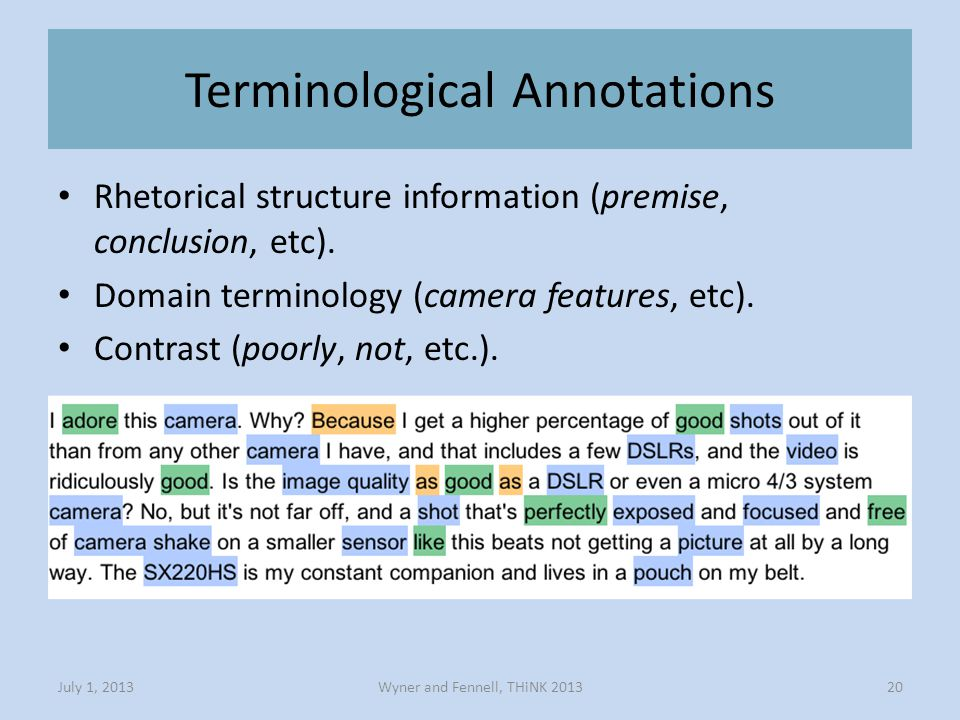 Terminological Annotations Rhetorical structure information (premise, conclusion, etc).