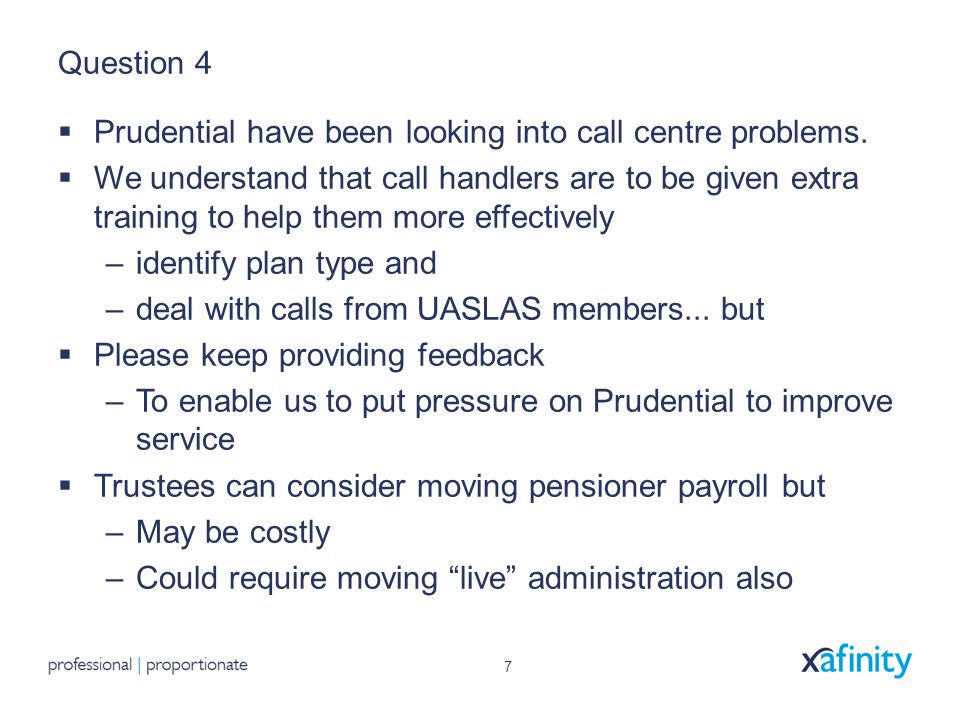 7 Question 4  Prudential have been looking into call centre problems.