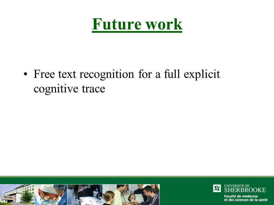 Future work Free text recognition for a full explicit cognitive trace