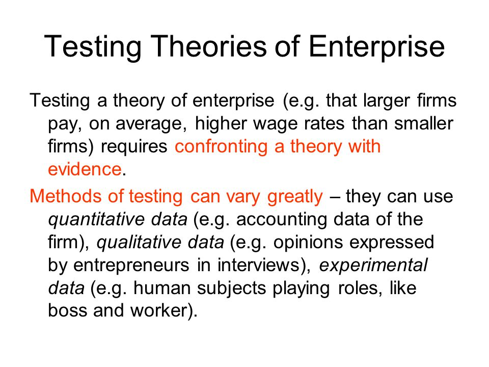 Testing Theories of Enterprise Testing a theory of enterprise (e.g.