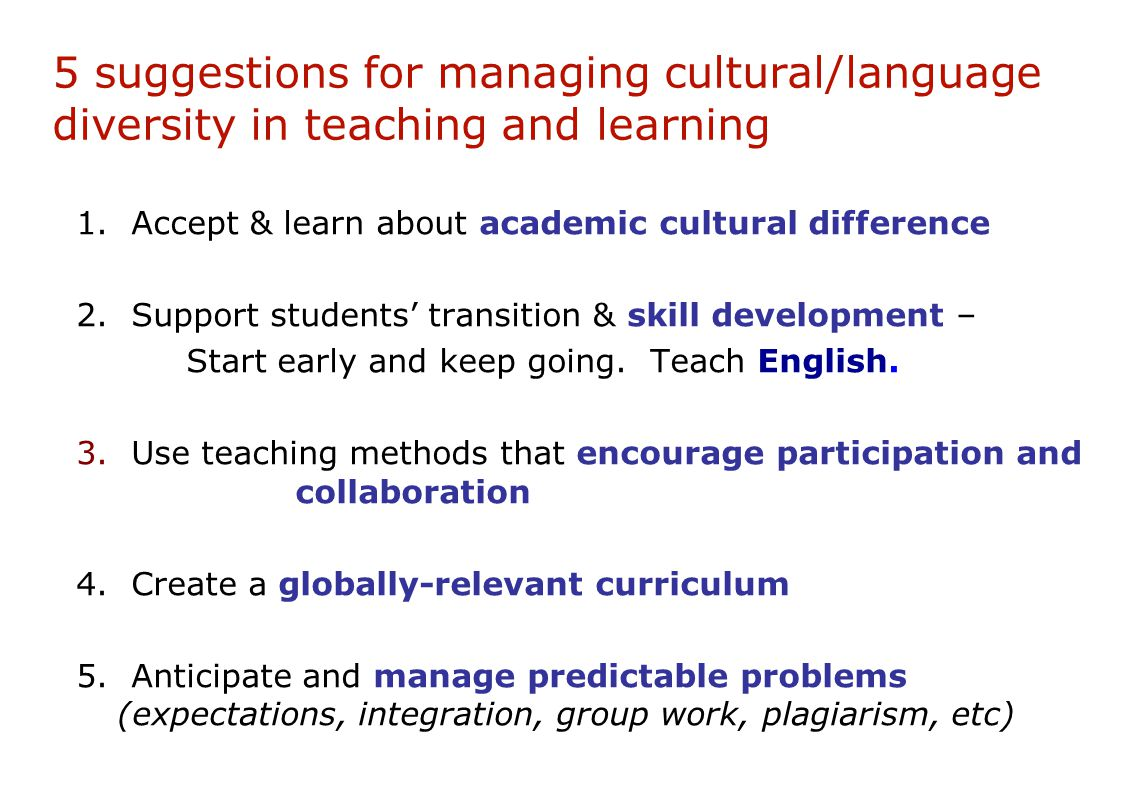 5 suggestions for managing cultural/language diversity in teaching and learning 1.