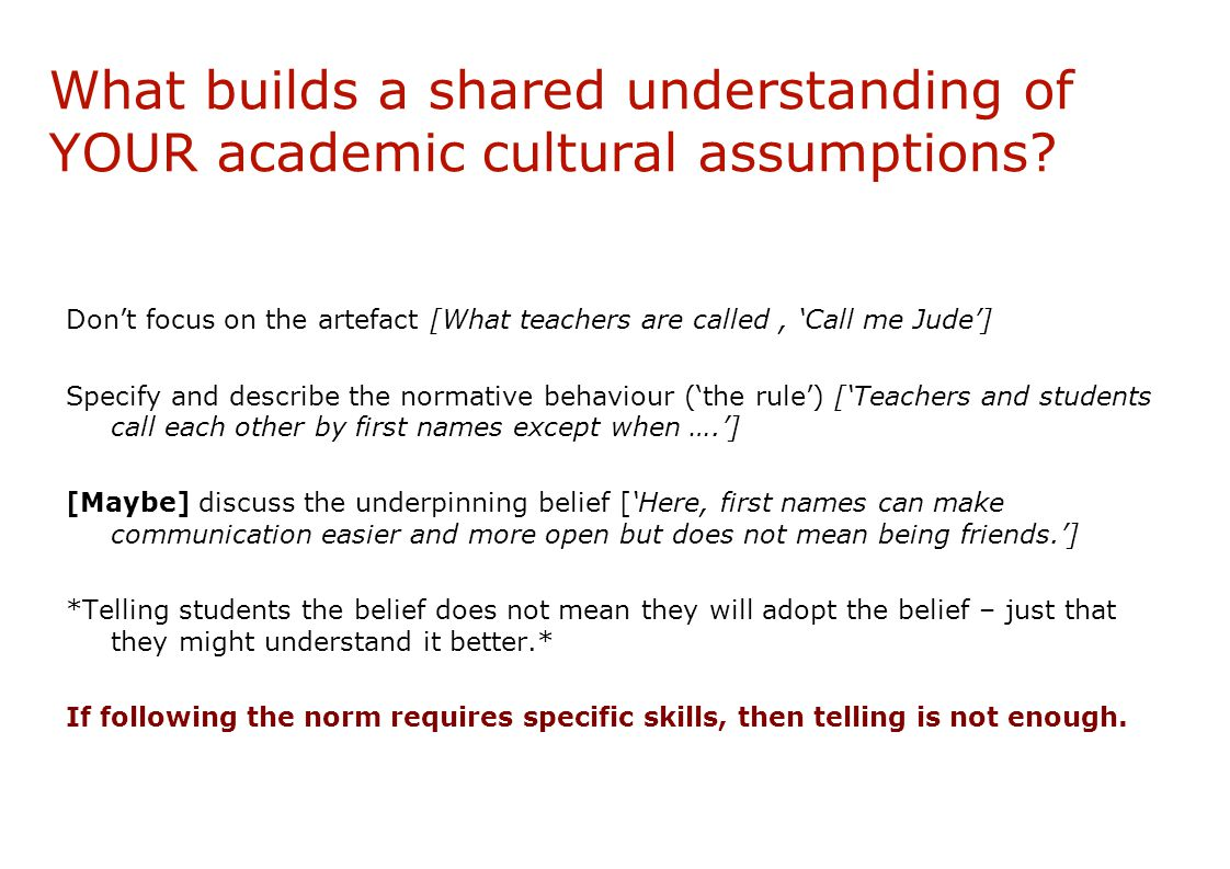 What builds a shared understanding of YOUR academic cultural assumptions.