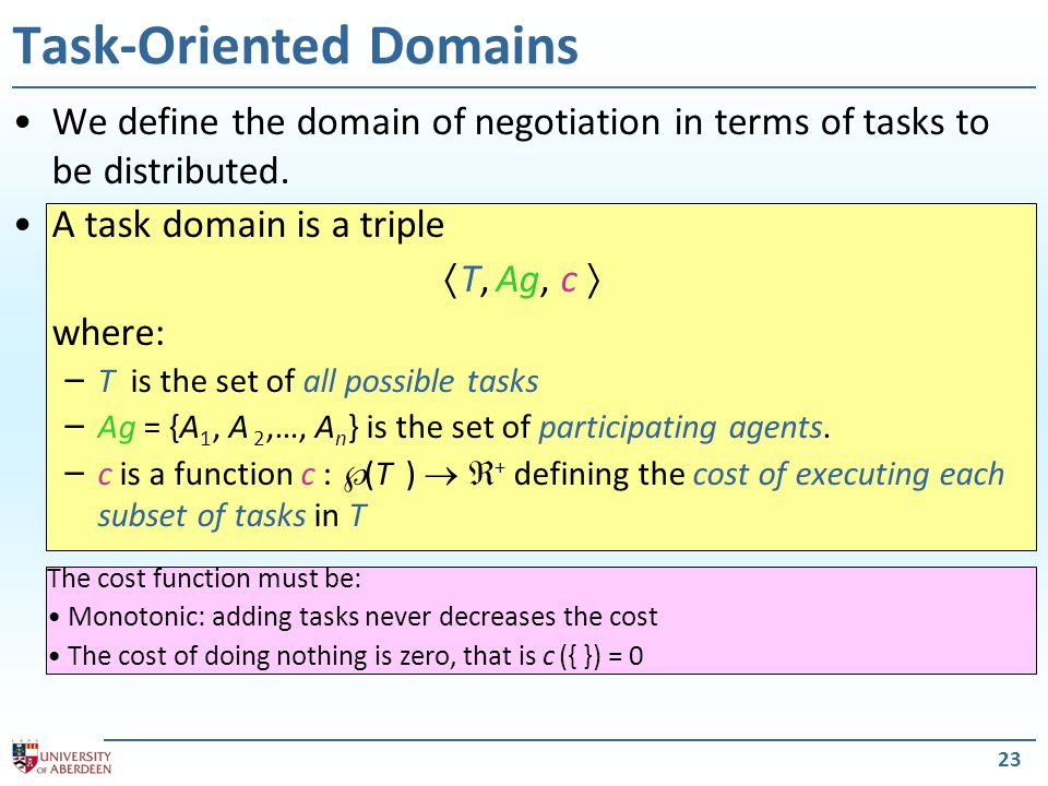 23 Task-Oriented Domains We define the domain of negotiation in terms of tasks to be distributed.