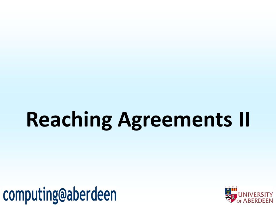 Reaching Agreements II