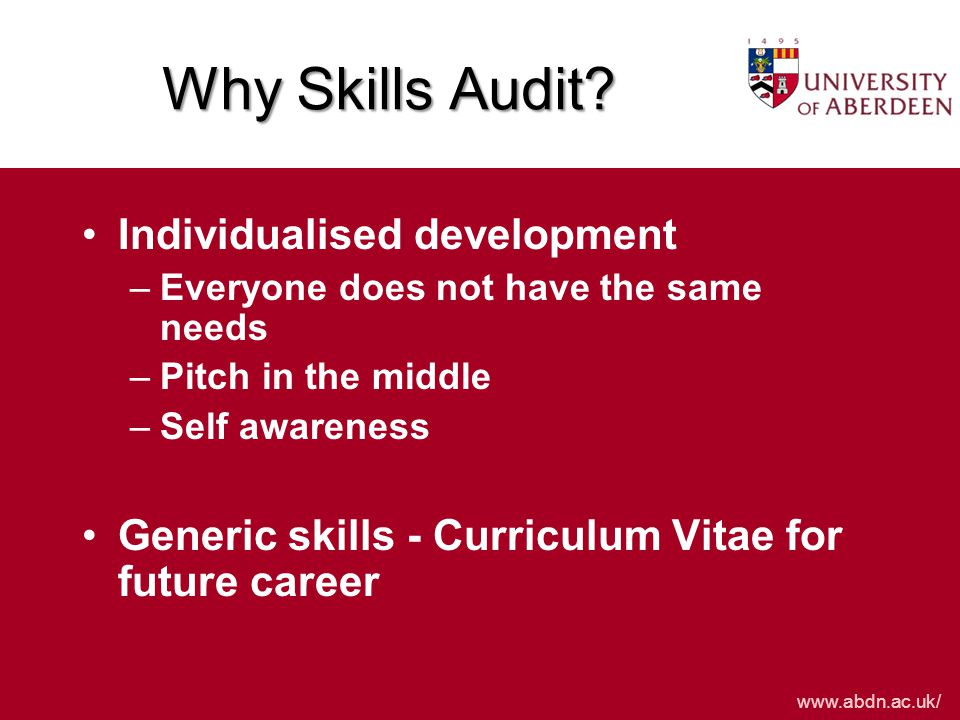 www.abdn.ac.uk/ Evidence of development activities to be recorded in the portfolio and used to build own CV Course/workshop attendance Resources referred to Other action taken Reflection on own development over the 4 months and plan of action for the next 6 months to be uploaded after exams Skills self-assessment (SSA) - Reflection