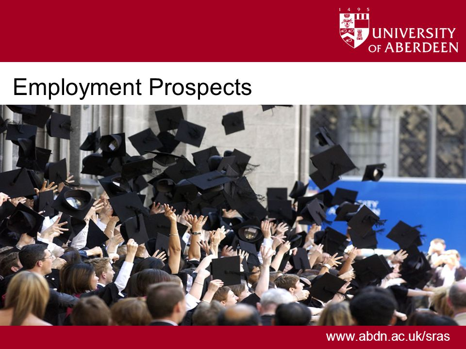 www.abdn.ac.uk/sras Employment Prospects