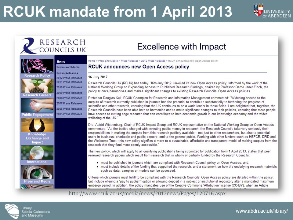 www.abdn.ac.uk/library/ RCUK mandate from 1 April 2013 http://www.rcuk.ac.uk/media/news/2012news/Pages/120716.aspx