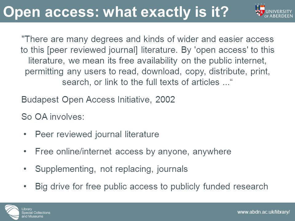 www.abdn.ac.uk/library/ Benefits of Open Access publishing Increased: Visibility Usage Impact