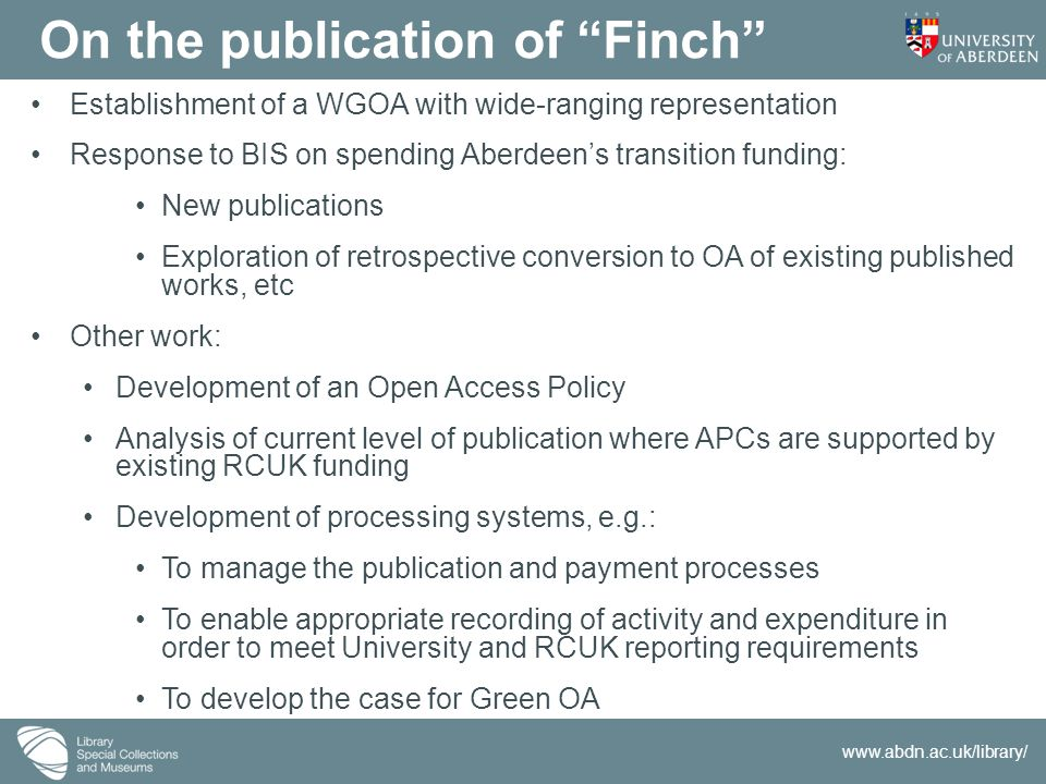 www.abdn.ac.uk/library/ Establishment of a WGOA with wide-ranging representation Response to BIS on spending Aberdeen's transition funding: New public