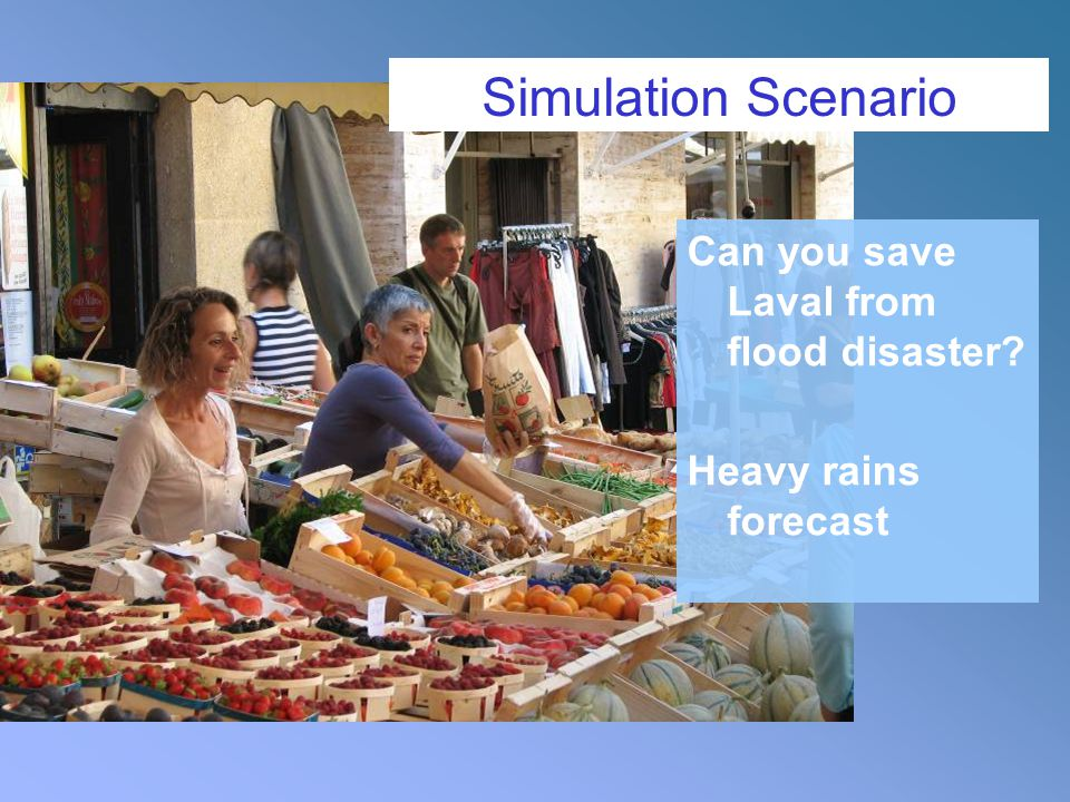 Can you save Laval from flood disaster Heavy rains forecast Simulation Scenario