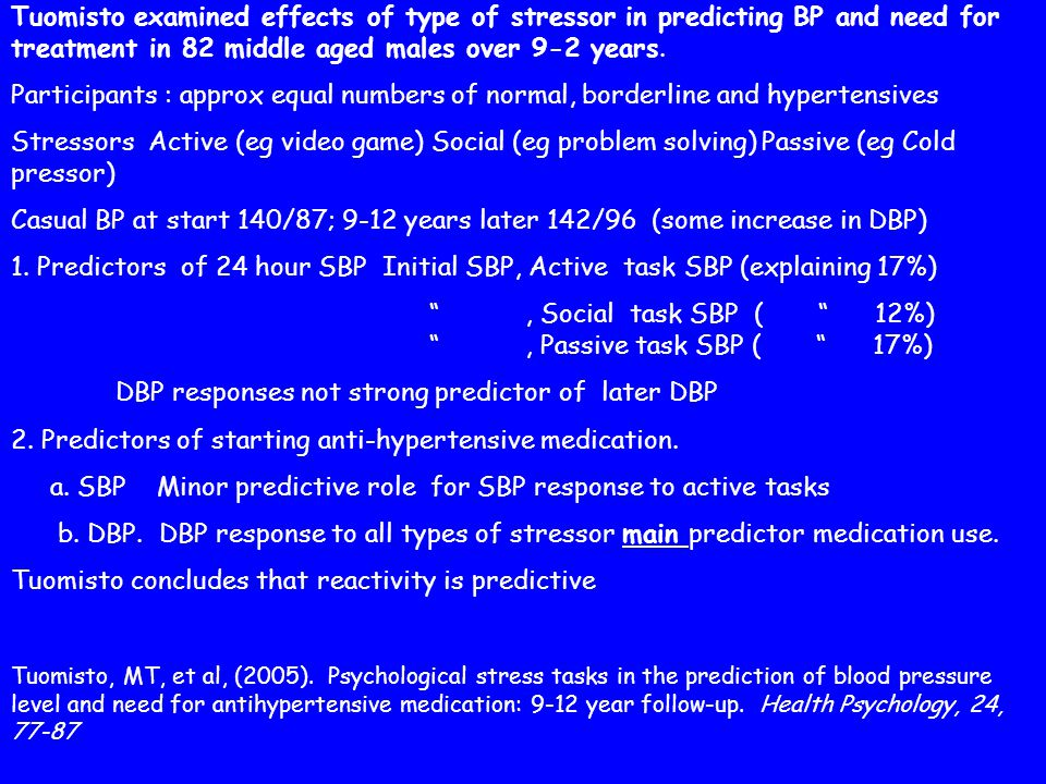 Tuomisto examined effects of type of stressor in predicting BP and need for treatment in 82 middle aged males over 9-2 years.
