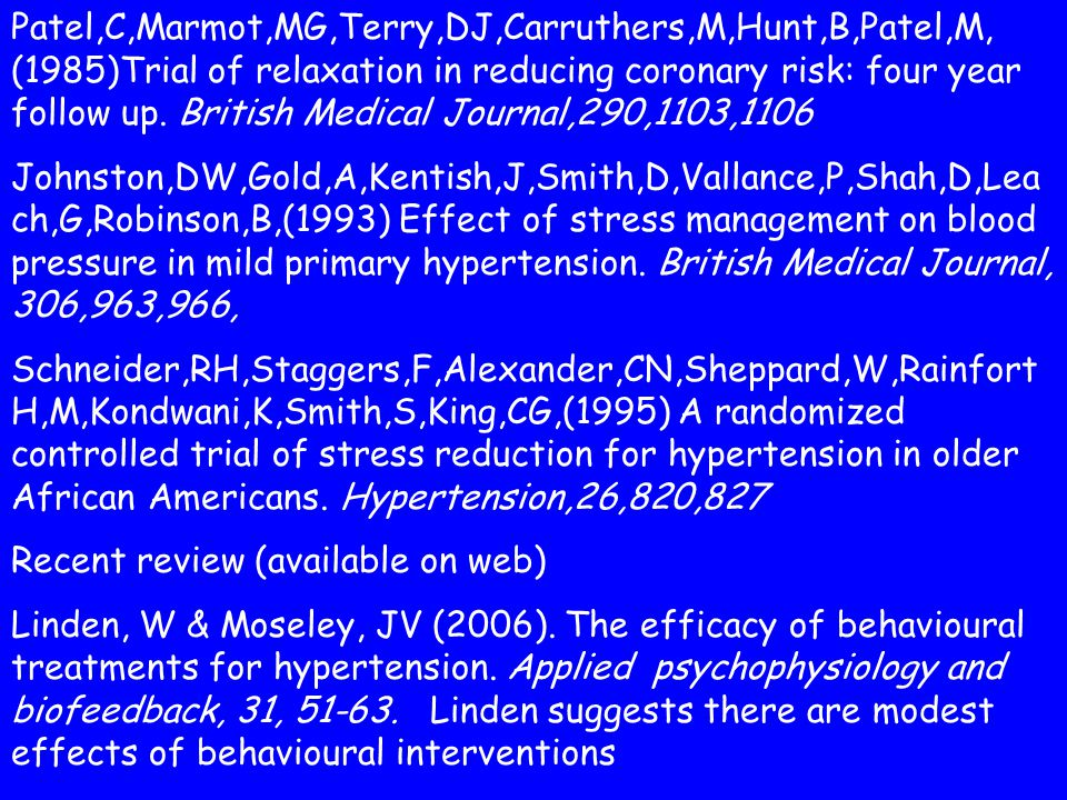 Patel,C,Marmot,MG,Terry,DJ,Carruthers,M,Hunt,B,Patel,M, (1985)Trial of relaxation in reducing coronary risk: four year follow up.