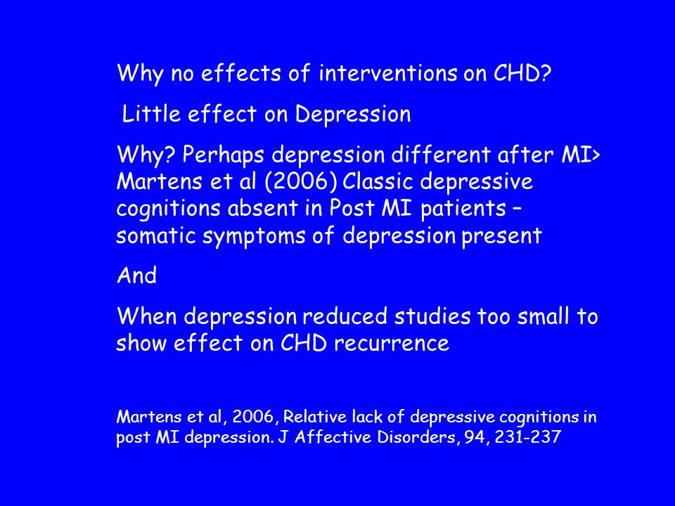Why no effects of interventions on CHD. Little effect on Depression Why.