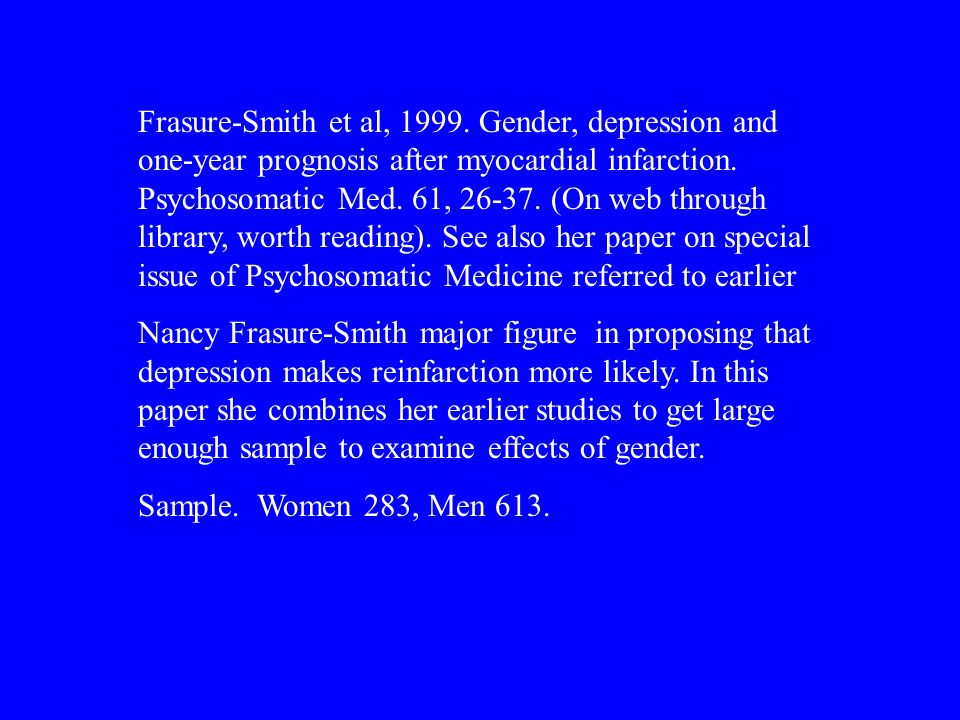 Frasure-Smith et al, 1999. Gender, depression and one-year prognosis after myocardial infarction.