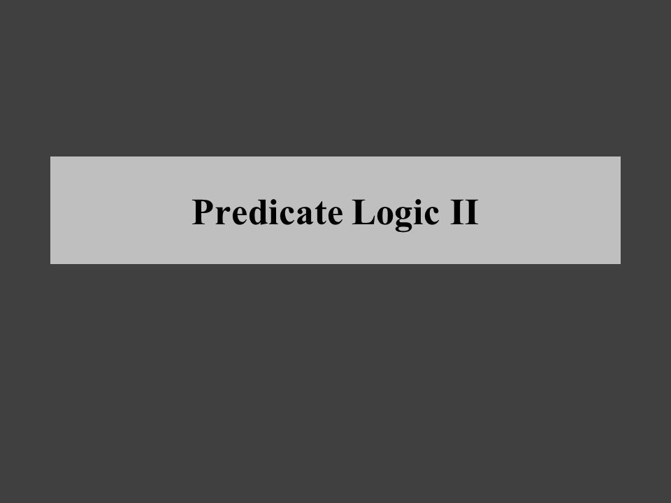 Predicate Logic II