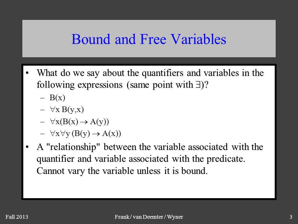 Fall 2013Frank / van Deemter / Wyner14 Empty Domains Let  be a formula.