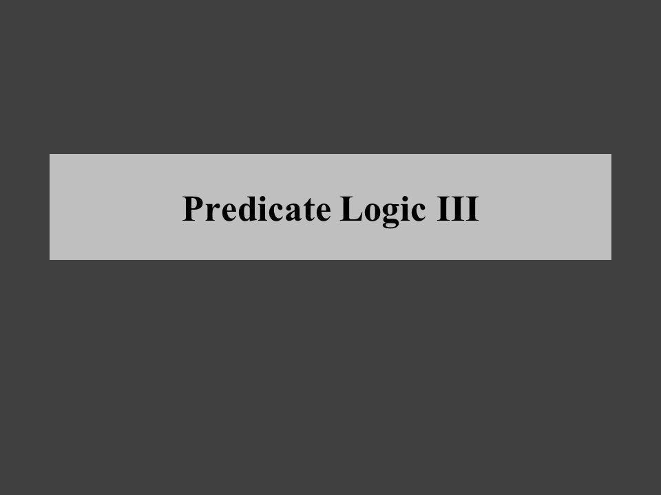 Predicate Logic III