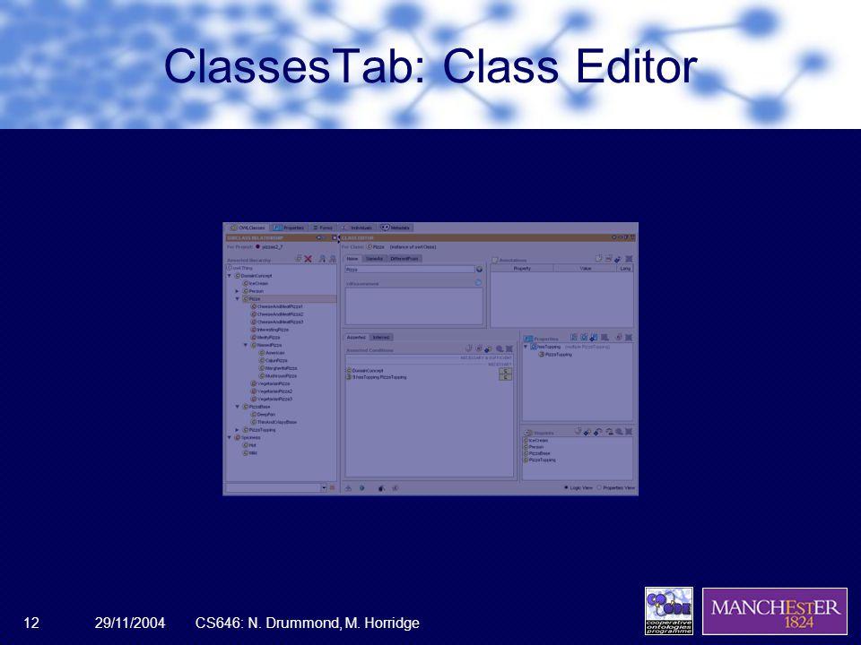 29/11/2004CS646: N. Drummond, M. Horridge12 ClassesTab: Class Editor