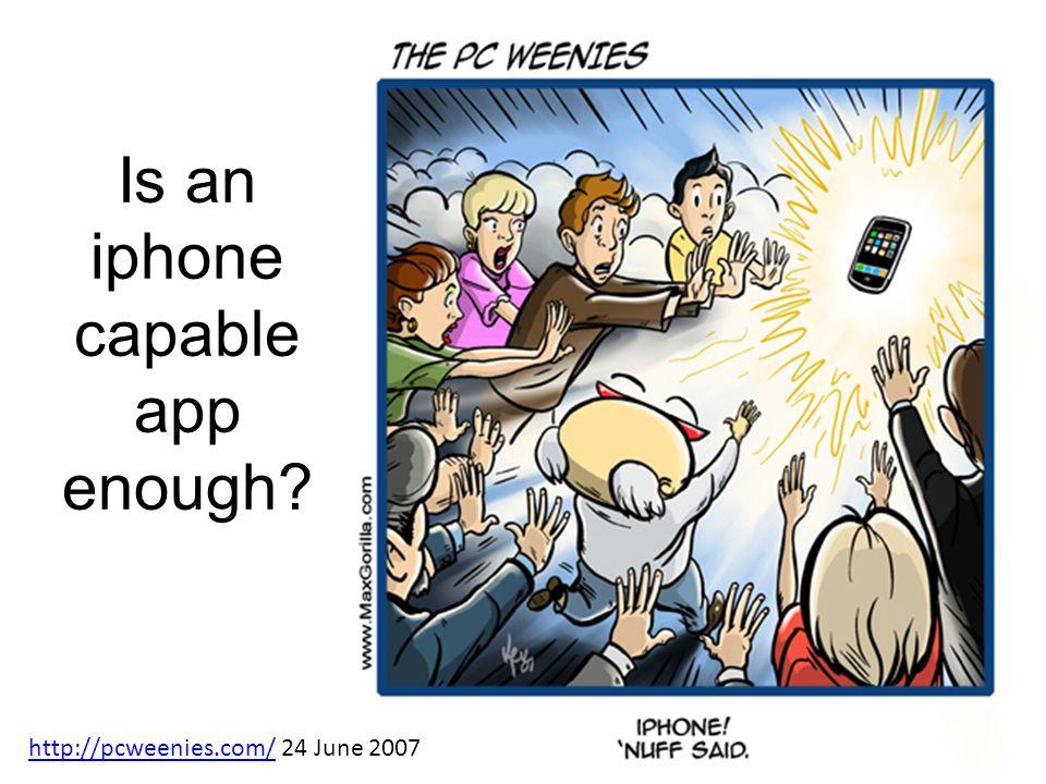 Bruce Scharlau, University of Aberdeen, 2009 Is an iphone capable app enough? http://pcweenies.com/http://pcweenies.com/ 24 June 2007