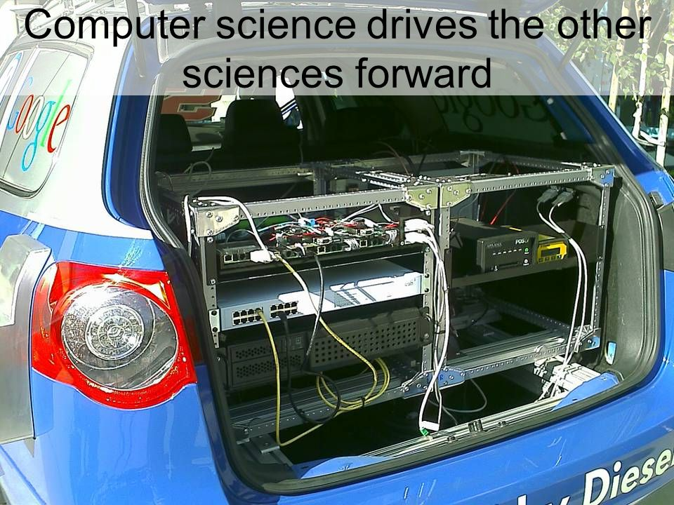 Computer science drives the other sciences forward