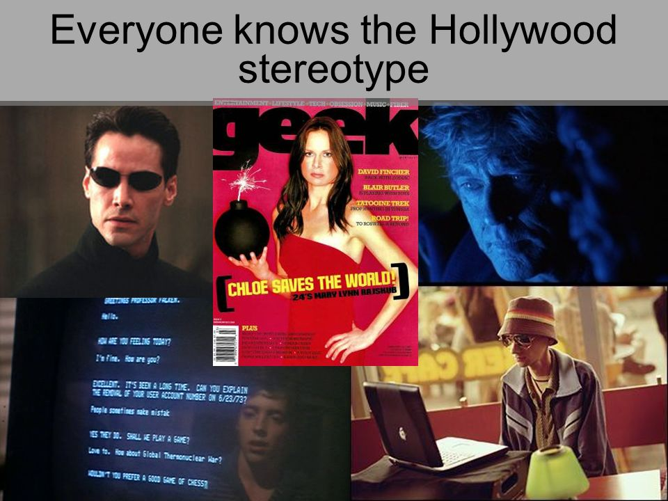 Everyone knows the Hollywood stereotype