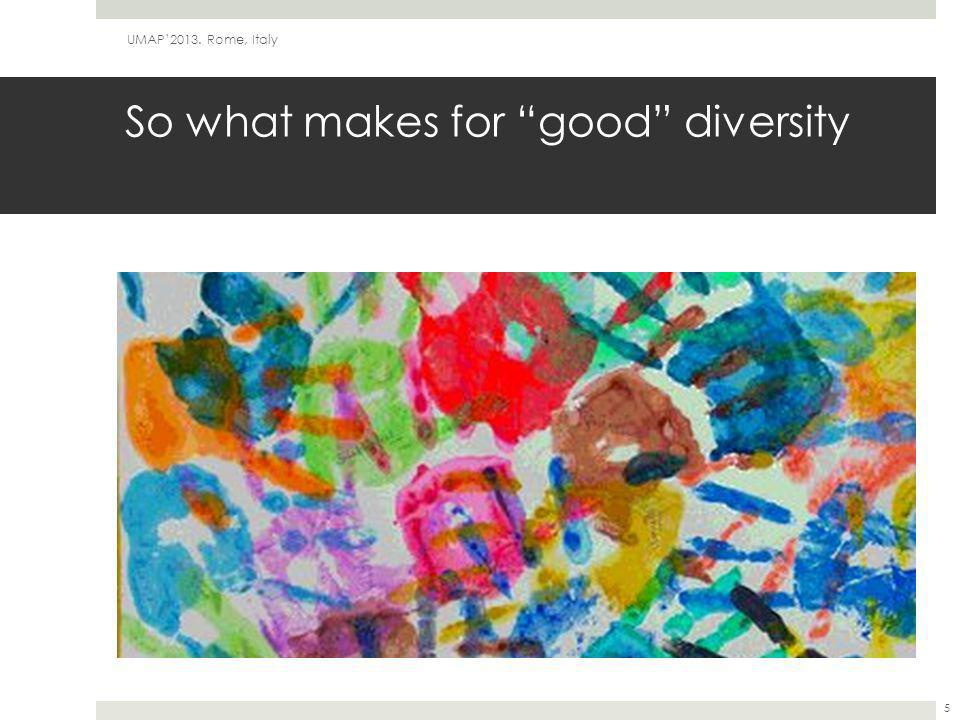 "So what makes for ""good"" diversity UMAP'2013. Rome, Italy 5"