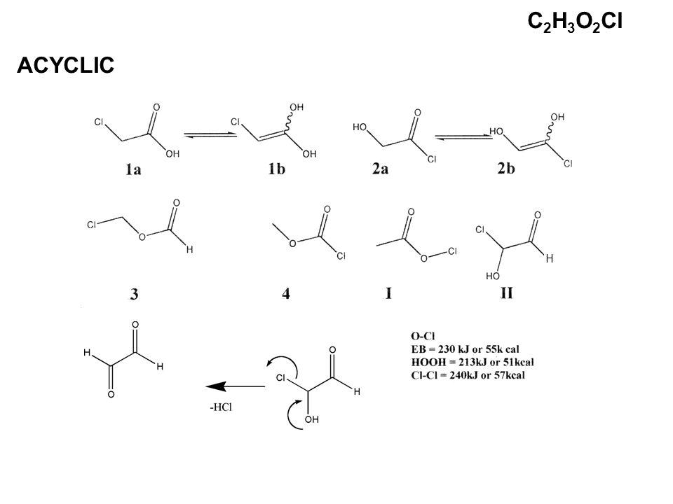 C 2 H 3 O 2 Cl ACYCLIC H