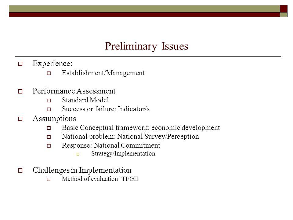 Preliminary Issues  Experience:  Establishment/Management  Performance Assessment  Standard Model  Success or failure: Indicator/s  Assumptions