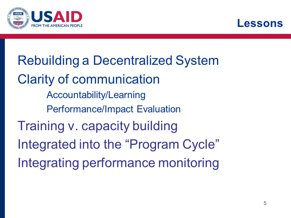 Lessons Rebuilding a Decentralized System Clarity of communication Accountability/Learning Performance/Impact Evaluation Training v.