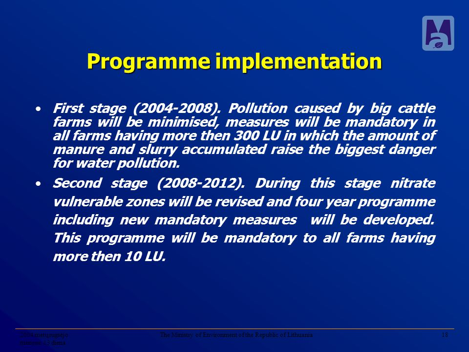 2004 metų rugsėjo mėnesio 13 diena The Ministry of Environment of the Republic of Lithuania18 Programme implementation First stage (2004-2008). Pollut