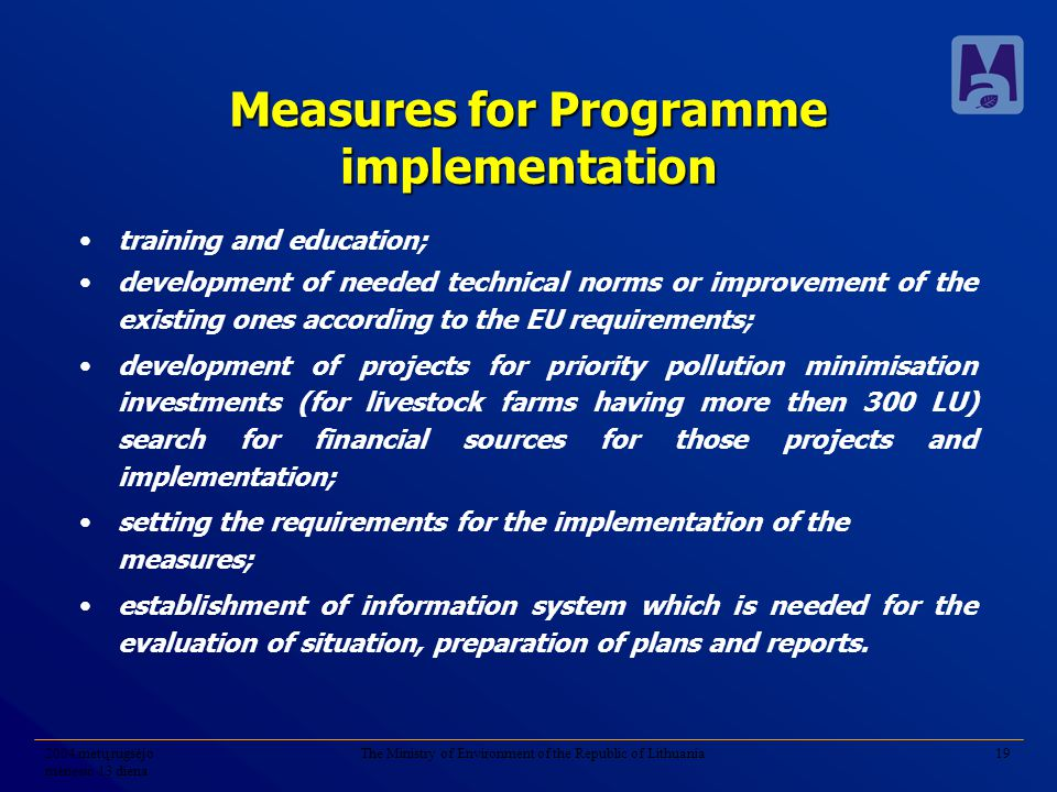 2004 metų rugsėjo mėnesio 13 diena The Ministry of Environment of the Republic of Lithuania19 Measures for Programme implementation training and educa