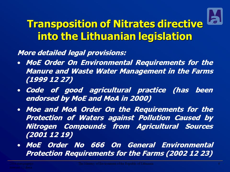2004 metų rugsėjo mėnesio 13 diena The Ministry of Environment of the Republic of Lithuania6 Transposition of Nitrates directive into the Lithuanian l