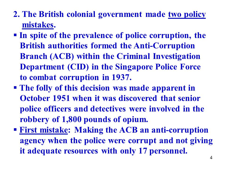 4 2. The British colonial government made two policy mistakes.