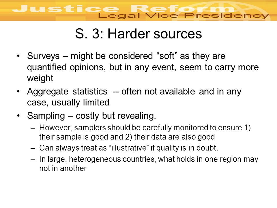 """S. 3: Harder sources Surveys – might be considered """"soft"""" as they are quantified opinions, but in any event, seem to carry more weight Aggregate stati"""