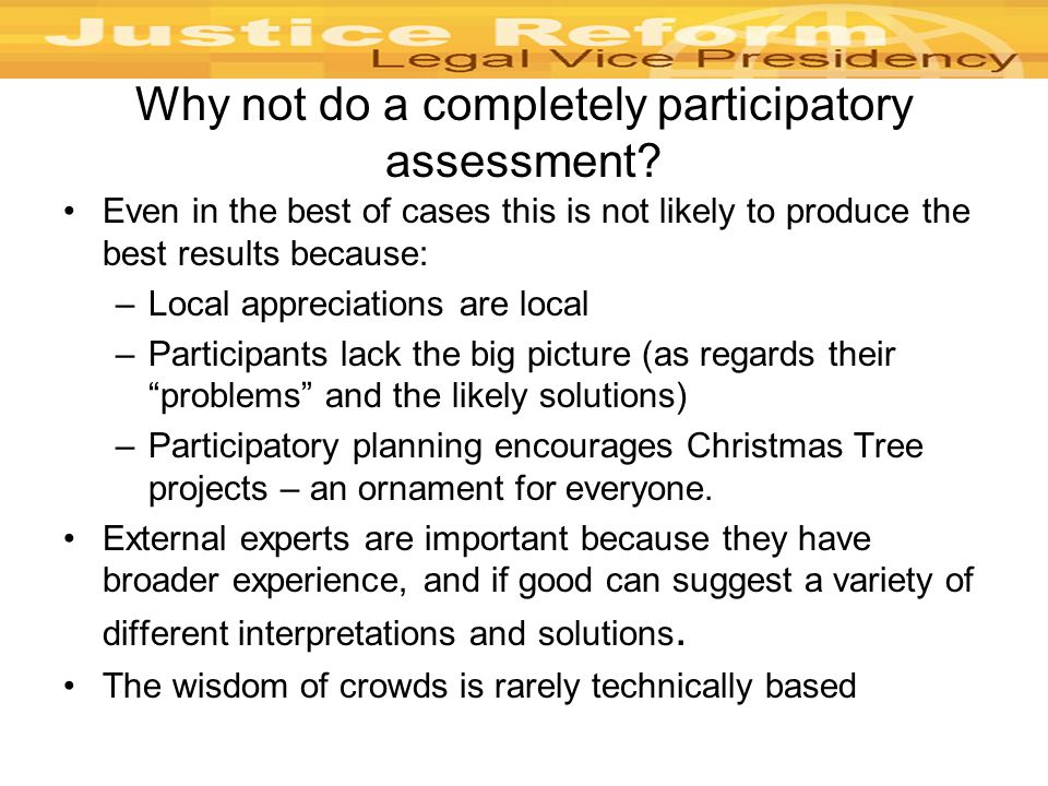 Why not do a completely participatory assessment.
