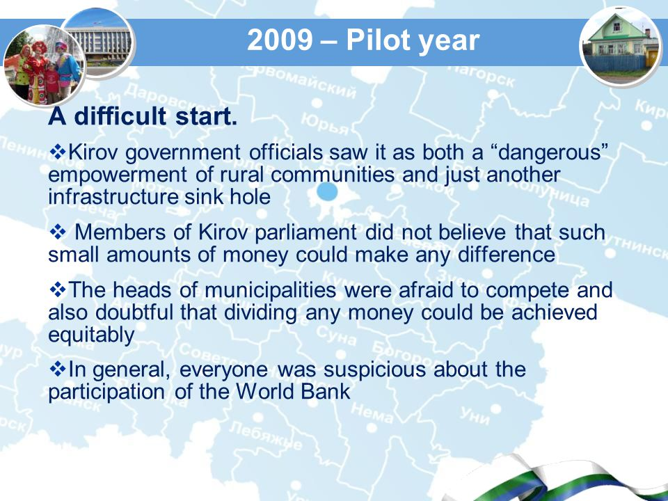 2009 – Pilot year A difficult start.