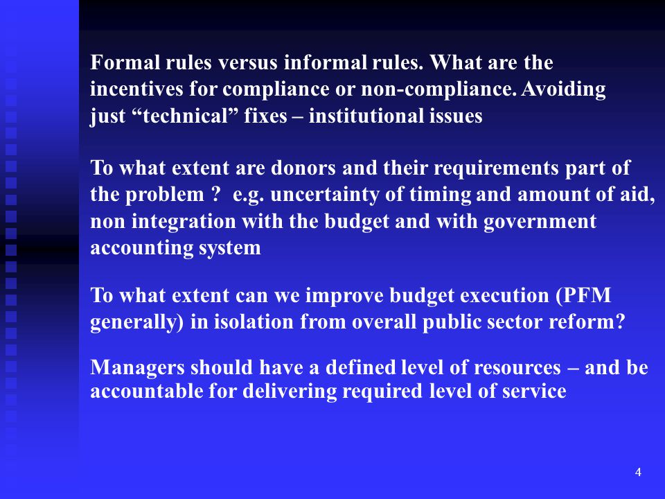 """4 Formal rules versus informal rules. What are the incentives for compliance or non-compliance. Avoiding just """"technical"""" fixes – institutional issues"""