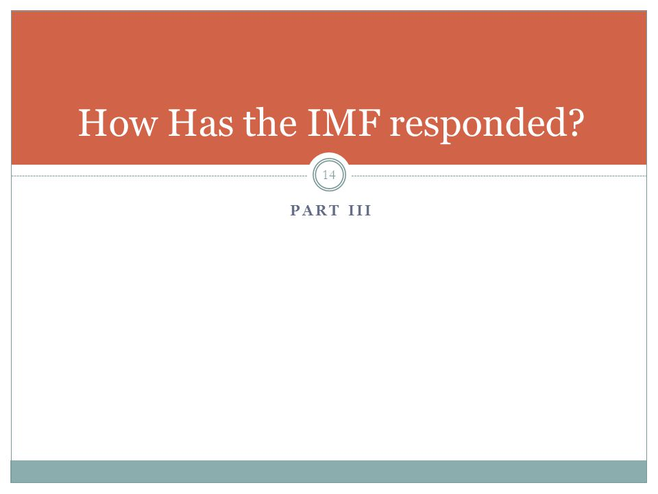 PART III 14 How Has the IMF responded