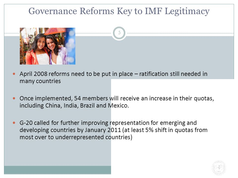 IMF Resources Main resources – quota subscriptions of member countries IMF quotas are based on relative size of a country's economy Quotas determine access to borrowing and voting power.