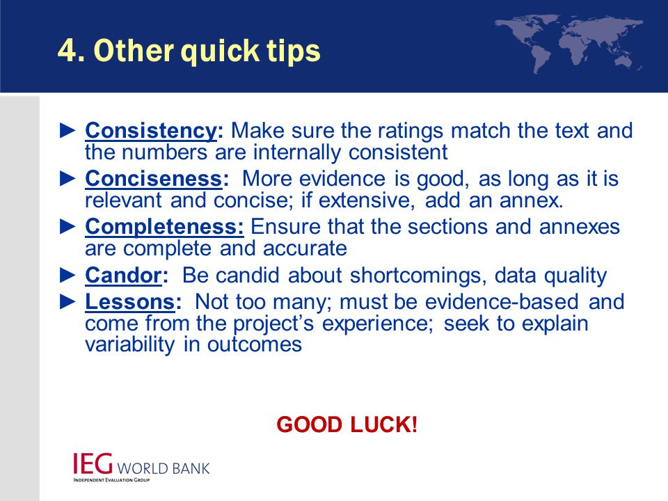4. Other quick tips ► Consistency: Make sure the ratings match the text and the numbers are internally consistent ► Conciseness: More evidence is good