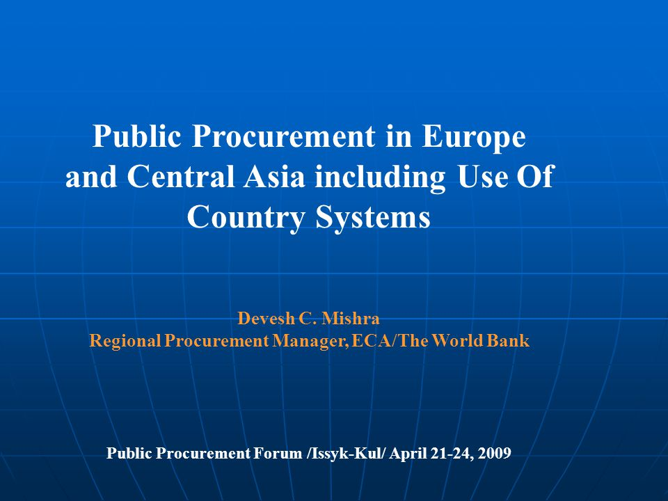 World Bank's Engagement with ECA Client Countries First Generation of Country Procurement Assessment Reports First Generation of Country Procurement Assessment Reports CPARs after Formal Instructions Available CPARs after Formal Instructions Available Recent CPARs Using OECD-DAC – World Bank Methodology of July 2006 Recent CPARs Using OECD-DAC – World Bank Methodology of July 2006