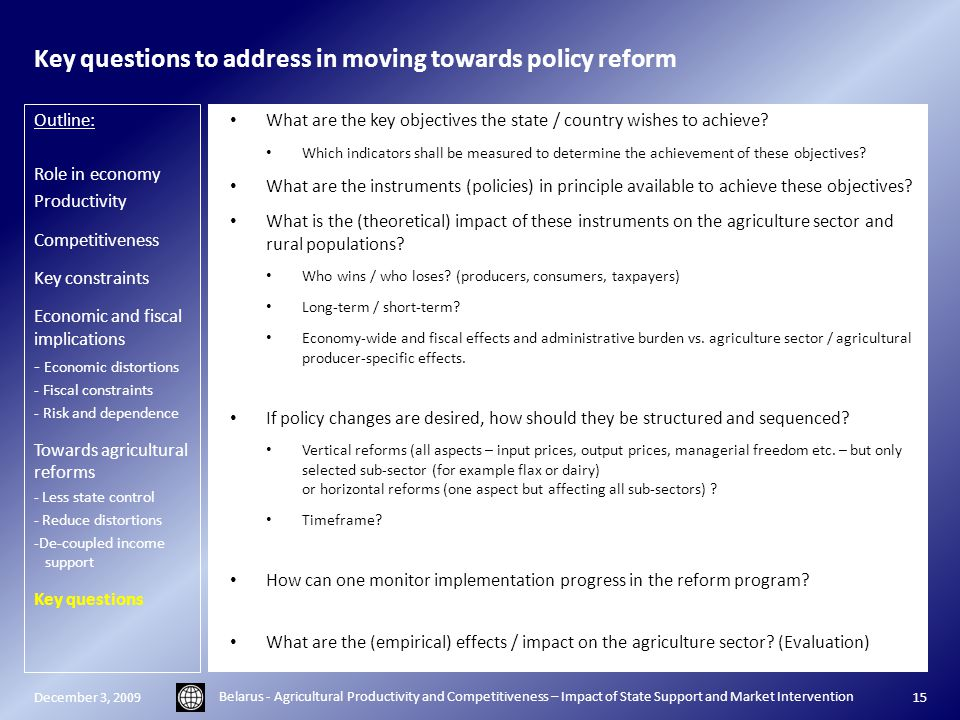 Key questions to address in moving towards policy reform What are the key objectives the state / country wishes to achieve.