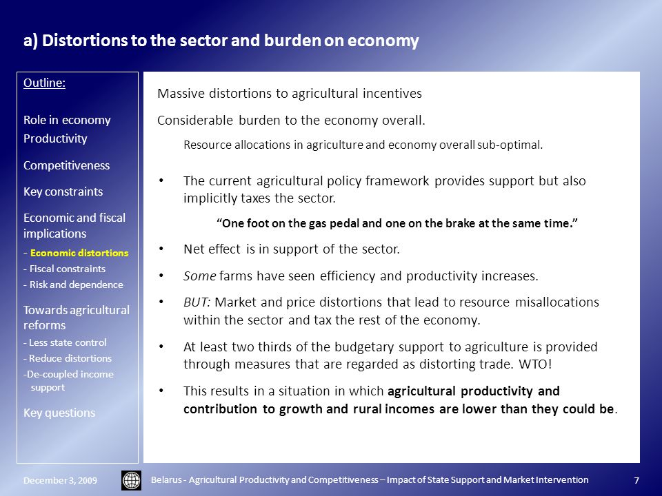 a) Distortions to the sector and burden on economy Massive distortions to agricultural incentives Considerable burden to the economy overall.
