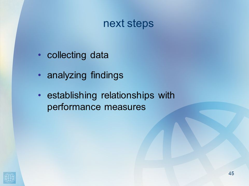 45 next steps collecting data analyzing findings establishing relationships with performance measures